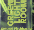 Gertrud Fischbacher - Green Light Room